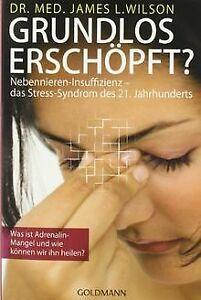 Grundlos erschöpft?: Nebennieren-Insuffizienz - das Stre... | Buch | Zustand gut