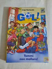 Tommi non mollare! Garlando, Luigi and Gentilini, Marco