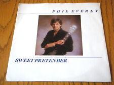 "PHIL EVERLY - SWEET PRETENDER  7"" VINYL PS"