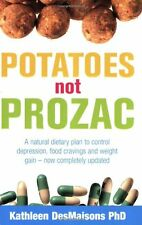Potatoes Not Prozac: How To Control Depression, Food Cravings And Weight Gain,K