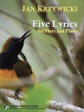 """""""Five Lyrics"""" FOR FLUTE AND PIANO By Jan Krzywicki-MUSIC BOOK-BRAND NEW ON SALE!"""