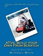 NEW ATVs, Build Your Own From Scratch by Mitchell Waite