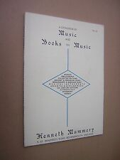 CATALOGUE OF MUSIC & BOOKS ON MUSIC. N.S.62. KENNETH MUMMERY. BOURNEMOUTH. 1990