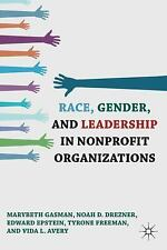 Race, Gender, And Leadership In Nonprofit Organizations: By Marybeth Gasman, ...