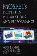 MOSFETs: Properties, Preparations and Performance - New Book Andre, Noah T., Sim