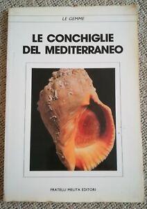 libro LE CONCHIGLIE DEL MEDITERRANEO natura scienze marine