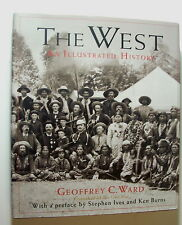 THE WEST An Illustrated History by Geoffrey C. Ward   Retail $60.00