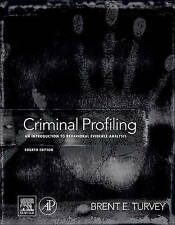 Criminal Profiling: An Introduction to Behavioral Evidence Analysis by Brent...