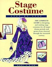 Stage Costume Step-By-Step: The Complete Guide to Designing and Making Stage Cos