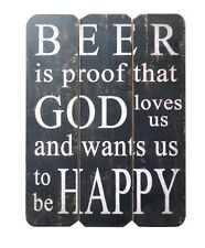 Beer Is Proof That God Loves Us - Funny Humorous Wooden Wall Plaque Sign