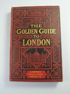 The Golden Guide to London: Illustrated with plans and Engravings c1880s