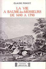 PONCET Claude / LA VIE A BAUME-LES-MESSIEURS DE 1690 à 1790 (1981)