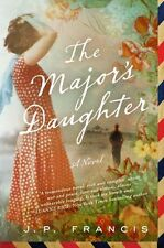 The major's daughter: a novel by J. P. Francis (Paperback)