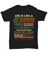 Life Is Like a Camera T Shirt Gift For Photographer I Love Cameras Tee Men Women