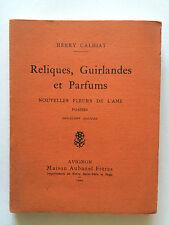 RELIQUES GUIRLANDES ET PARFUMS 1929 HENRY CALHIAT NOUVELLE FLEURS AME POESIE