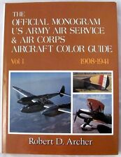 Archer, Robert D: The Official Monogram US Army Air Service & Air Corps Aircraft