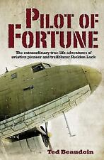 Pilot of Fortune: The Extraordinary True-Life Adventures of Aviation Pioneer an