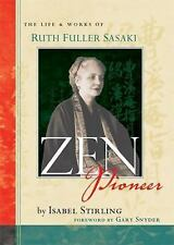 Zen Pioneer; Life and Works of Ruth Fuller Sasaki by Isabel Stirling (2006,1st)