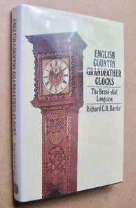 Richard Barder  English Country Grandfather Clocks  illus 2nd ed 1983