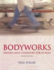 BODYWORKS By Paul STRUBE Physics and Chemistry for Nurses Science 2nd Edition