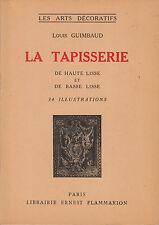 Livre la tapisserie de haute lisse et de basse lisse Louis Guimbaud book