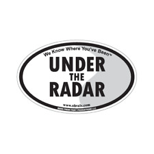 UNDER the RADAR Oval Magnet - car or refrigerator -We Know Where You've Been