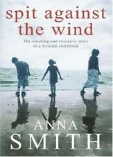 Spit Against the Wind By Anna Smith. 9780755303595