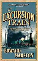 EDWARD MARSTON ____ THE EXCURSION TRAIN  ___ BRAND NEW ___ FREEPOST UK