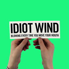 Idiot Wind, Bob Dylan lyric Sticker! blood on the tracks, blonde on, highway 61