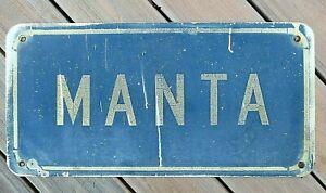"SIGN, "" MANTA "" 24"" x 12"", aluminum, used"