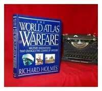 Le Monde Atlas Of Warfare: Militaire Innovations That Changed The Course Of