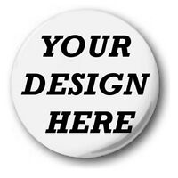 Custom, 'Design Your Own' 1 inch / 25mm Button Badge, Novelty Fun, Birthday