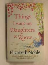 Things I Want My Daughters to Know, Noble, Elizabeth, Very Good Book