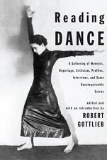 Reading Dance : A Gathering of Memoirs, Reportage, Criticism, Profiles,...
