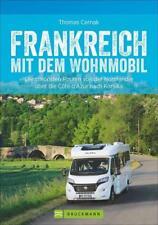 Frankreich mit dem Wohnmobil von Thomas Cernak (2017, Taschenbuch)