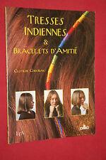 TRESSES INDIENNES & BRACELETS D'AMITIE  DMC    PARFAIT ETAT