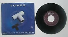 Tubes Don't Want To Wait Anymore b/w Think About Me EX 45