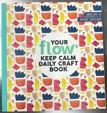 FLOW MAGAZINE - KEEP CALM DAILY CRAFT BOOK – BRAND NEW - BRAND NEW