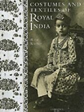 Costumes and Textiles of Royal India, Kumar, Ritu, Good Book