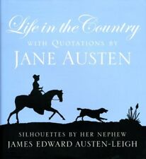 Life in the Country: With Quotations by Jane Austen and Silhouettes by Her Nep,