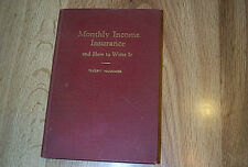 Monthly Income Insurance - And How To Write It by Harr McNamer 1st  HB 1927