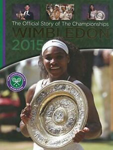 Wimbledon 2015 : The Official Story of the Championships (Wimb... by Paul Newman
