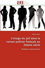L'image du juif dans le roman policier français au 20ème siècle: Évolution et pe