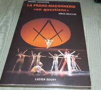 """LA FRANC MACONNERIE """"EN QUESTIONS"""" *"""