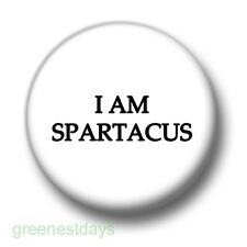 I Am Spartacus 1 Inch / 25mm Pin Button Badge Quote Solidarity Epic Historical