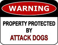 Warning Property Protected By Attack Dogs Laminated Funny Sign sp731