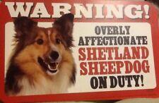 """Plastic Dog Sign: Warning! Overly Affectionate Shetland Sheepdog 5"""" x 8"""" Photo"""