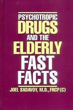 NEW Psychotropic Drugs and The Elderly: Fast Facts (Fast Facts) by Joel Sadavoy