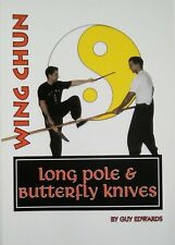WING CHUN LONG POLE & BUTTERFLY KNIVES by Guy Edwards paperback weapons 2005
