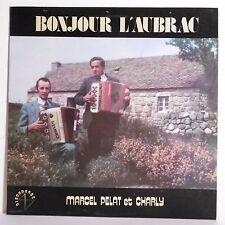 "33T Marcel PELAT & CHARLY Vinyle LP 12"" BONJOUR L'AUBRAC Folk DISCADANSE 9301"
